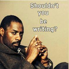 Idris Elba, You Should be Writing Writing Memes, Writing Resources, Writing Help, Writing A Book, Writing Tips, Academic Writing, Reading Strategies, Writing Motivation, Monday Motivation