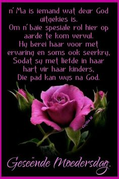 Mother Day Wishes, Good Morning Wishes, Afrikaans, Beautiful Words, Poems, Marriage, Flowers, Birthdays, Daughter