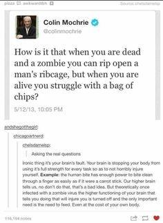 Colin is asking the real questions < writing reference zombies Tumblr Stuff, My Tumblr, Tumblr Posts, Tumblr Funny, Funny Memes, Writing Tips, Writing Prompts, Def Not, Zombies