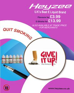 Quit smoking. Make life healthier with Heyzee - UK's best E Liquid Brand. www.heyzee.co.uk