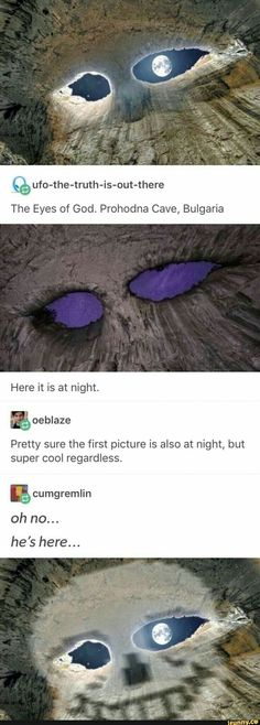Funny memes - % ufothetruthisoutthere The Eyes of God Prohodna Cave, Bulgaria Pretty sure the first picture is also at night, but super cool regardless cumgremlin oh no iFunny ) Undertale Memes, Undertale Comic, Undertale Funny Hilarious, Sr Pelo, Tumblr Posts, One Pic, Just In Case, Fun Facts, Funny Memes
