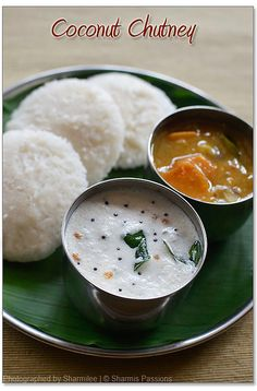 Coconut Chutney. I will probably never make this because I don't understand half the ingredients. But it sounds wonderful!