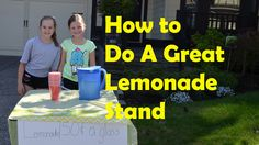 How To Make A Great Lemonade Stand - Bethany G