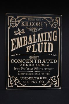 Embalming Fluid Carved Wooden Sign | Vintage Style Ad | Undertaker | Mortician Morgue Grim Funeral Advertising by DrabHaus on Etsy https://www.etsy.com/listing/267559713/embalming-fluid-carved-wooden-sign