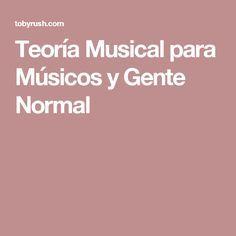 Teoría Musical para Músicos y Gente Normal