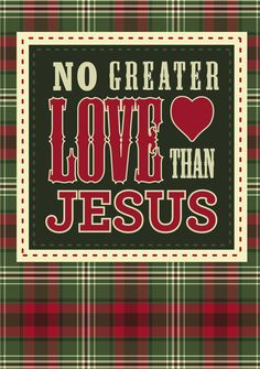 No Greater Love ♥ Than JESUS