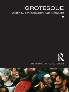 Grotesque (The New Critical Idiom) by Justin Edwards et al