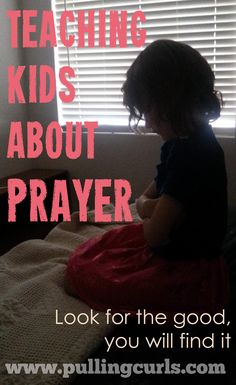Teaching children about prayer is more than the words -- it's knowing that God is listening. How can you teach your kids THAT?