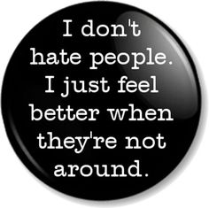 "I don't hate people 1"" 25mm Pin Button Badge Novelty/ Message Emo Sarcastic Goth in Collectables, Badges/ Patches, Novelty/ Message Badges 