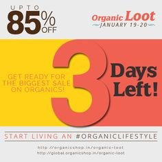 The biggest sale ever on Organics is on 19-20 JANUARY. Get ready only 3 DAYS LEFT! #theorganicloot #biggestsale #discounts #organiclifestyle #healthyliving #sale #megasale #offers #deals #shopping #organicshop #organicinsights #organicliving India: http://organicshop.in/organic-loot Global: http://global.organicshop.in/organic-loot