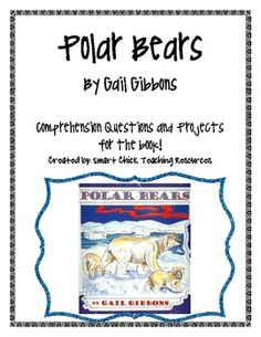 Polar Bears, by G. Gibbons, Comp. Questions and Project Sheets