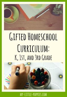 Gifted Homeschool Curriculum K, 1st, and 3rd Grade | My Little Poppies Resources, curricula, planning, and schedule for the 2016-17 homeschool year.