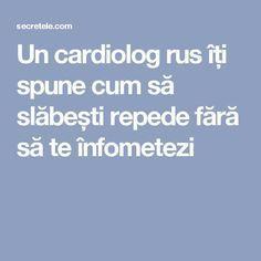 Un cardiolog rus îți spune cum să slăbești repede fără să te înfometezi Herbal Remedies, Natural Remedies, Health Tips, Health Care, Lower Blood Sugar, 300 Calories, Lower Cholesterol, Dr Oz, Metabolism