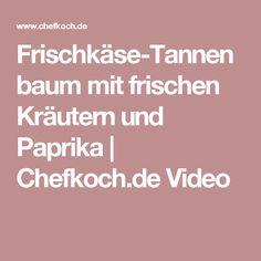 Frischkäse-Tannenbaum mit frischen Kräutern und Paprika   Chefkoch.de Video