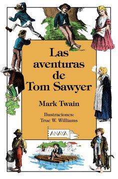 Las aventuras de Tom Sawyer Mark Twain Ilustraciones de True W. Williams