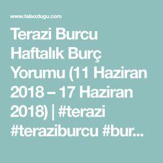 Terazi Burcu Haftalık Burç Yorumu (11 Haziran 2018 – 17 Haziran 2018) | #terazi #teraziburcu #burç #burçlar #pazar #haftasonu #astroloji