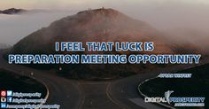 By being prepared and ready, we can make our own luck #DigitalProsperity #BusinessBasics #DailyInspiration