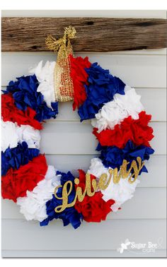 PERFECT Patriot Wreath - tutorial on how to make the wreath plus how to make a custom chipboard glitter word
