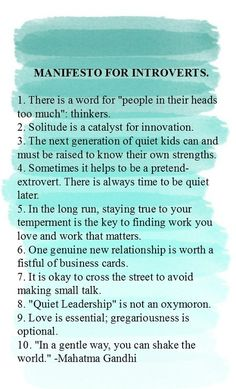 Manifesto for Introverts because it's okay to embrace being one. Our culture venerates the extrovert. However, without introverts, creation and invention would be less likely to happen!
