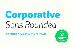 Corporative Sans Rounded by Latinotype on @creativemarket