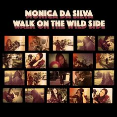 Walk on the Wild Side  - Mônica da Silva by Monica da Silva | Free Listening on SoundCloud