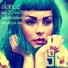 dance top 20 ver.8.0 [brutalbattledroid simple cut mix]