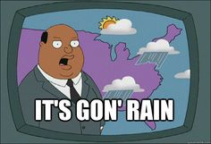 """Whenever Ollie Williams gives a short weather report. 