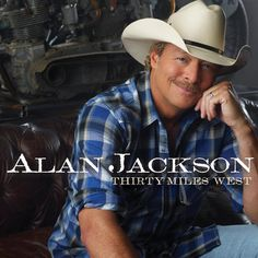 Alan Jackson's 'Thirty Miles West' Debuts At The Top Of Country Album Charts http://www.countrymusicrocks.net/2012/06/alan-jacksons-thirty-miles-west-debuts-at-the-top-of-country-album-charts.html#