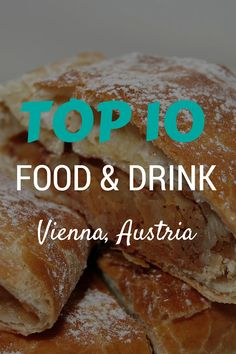 The top 10 food and drink in Vienna, Austria!