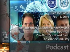 Zika Virus Outbreak and The Vaccine Industry: Red Ice - Helpful Tidbits
