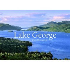 Lake George -- another place I have great memories from!