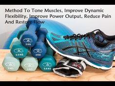 Method To Tone Muscles, Improve Dynamic Flexibility, Improve Power Output, Reduce Pain, etc