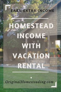 Earn Homestead Income with Vacation Rentals.