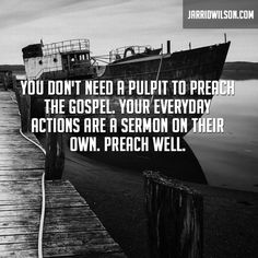 Your everyday actions are a sermon...