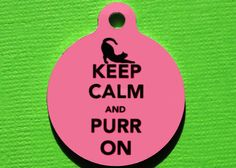 Keep Calm and Purr On  Pet ID tag Metal dog ID Cat by BowWowzerZ, $10.00
