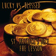 St. Patrick's Day Family Home Evening (FHE) lesson! Teach your family about the difference between being lucky and being blessed!