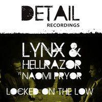 LYNX & HELLRAZOR FT NAOMI PRYOR Locked On The Low DNB MIX