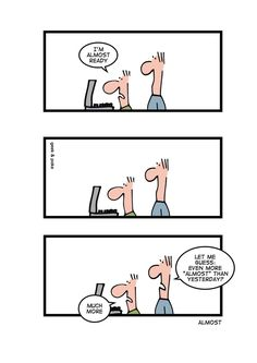 coder humor - almost ready (sadly reminiscent of work sometimes)