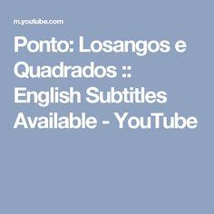 Ponto: Losangos e Quadrados :: English Subtitles Available - YouTube