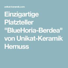 "Einzigartige Platzteller ""BlueHoria-Berdea"" von Unikat-Keramik Hernuss Unique, Dishes"