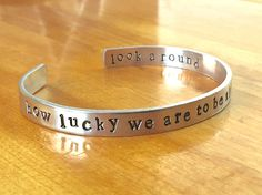 Hamilton Inspired Cuff Bracelet How Lucky We Are to Be Alive
