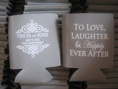 love, laughter, and happily ever after koozies