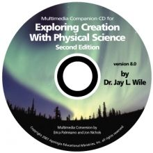 Physical Science 2nd Edition Multimedia Companion CD-Rom by Dr. Jay Wile - This is a companion CD. It is not a full course. It is designed to be used with the textbook Exploring Creation With Physical Science. - $19.00 @apologiaworld -For more info, see: http://shop.apologia.com/4-physical-science