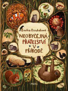 Emilia Dziubak niezwykee przyjaznie w swiecie roslin I zwierzat Book Cover Design, Book Design, Books To Read, My Books, Book Drawing, Jüngstes Kind, Roald Dahl, Inspirational Books, Little Books