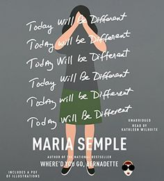 Today Will Be Different, by Semple, Maria | Booklist Online