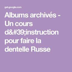 Albums archivés - Un cours d'instruction pour faire la dentelle Russe