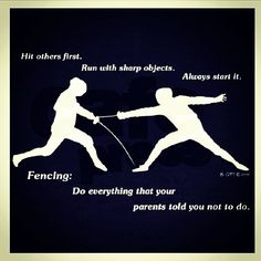 Fencing - everything your parents told you NOT to do!