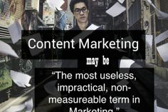 Content Marketing may be the most useless, impractical, non-measureable term in Marketing. Mike Alton has written a great artice, good insights and info.  #contentmarketing #sociamedia