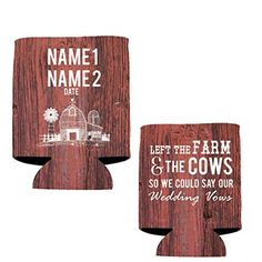Custom Country Wedding Can Cooler- Left the Farm And The Cows To Say Our Wedding Vows by VictoryStore, http://www.amazon.com/dp/B071VFKHDG/ref=cm_sw_r_pi_dp_x_H2cqzbSCZCMBE