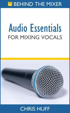 The complete guide to vocal mixing.
